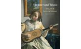 Vermeer and Music Exhibition Catalogue