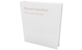 Richard Hamilton: The Late Works Exhibition Catalogue