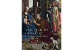 Van Eyck to Gossaert: Towards a Northern Renaissance